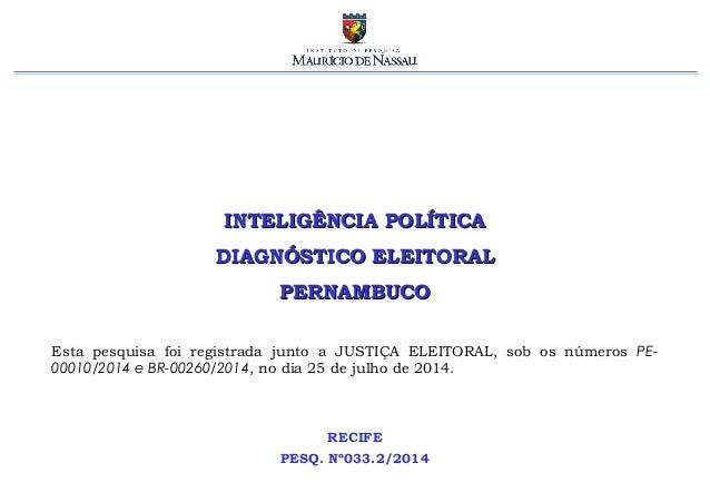 INTELIGÊNCIA POLÍTICAINTELIGÊNCIA POLÍTICA DIAGNÓSTICO ELEITORALDIAGNÓSTICO ELEITORAL PERNAMBUCOPERNAMBUCO RECIFE PESQ. Nº...