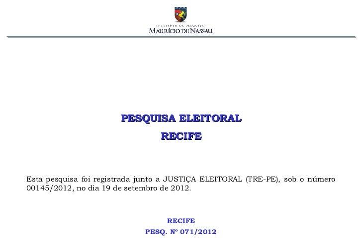 PESQUISA ELEITORAL                                 RECIFEEsta pesquisa foi registrada junto a JUSTIÇA ELEITORAL (TRE-PE), ...