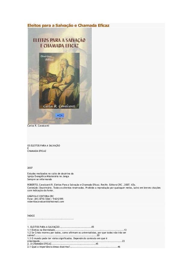 Eleitos para a Salvação e Chamada Eficaz  Carlos R. Cavalcanti  OS ELEITOS PARA A SALVAÇÃO E CHAMADA EFICAZ  2007 Estudos ...