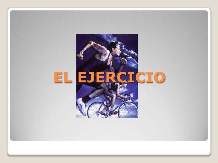EL EJERCICIO<br />