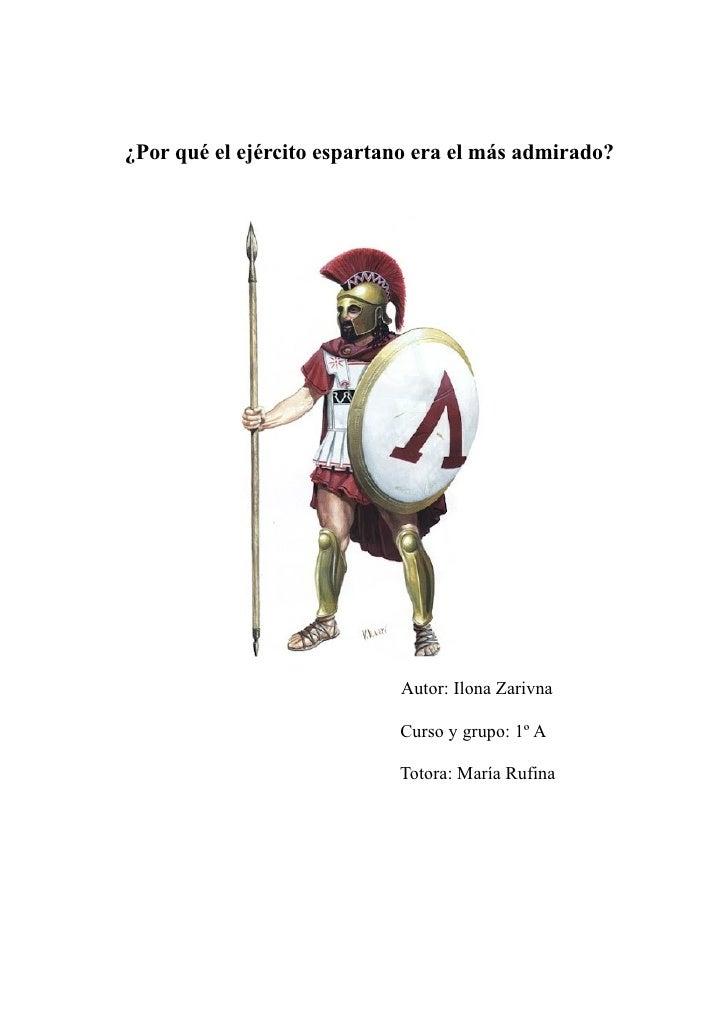 ¿Por qué el ejército espartano era el más admirado?                            Autor: Ilona Zarivna                       ...
