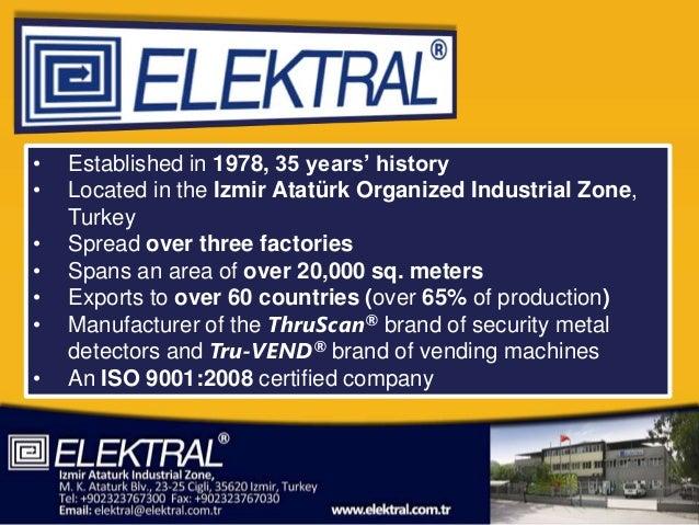 •   Established in 1978, 35 years' history•   Located in the Izmir Atatürk Organized Industrial Zone,    Turkey•   Spread ...