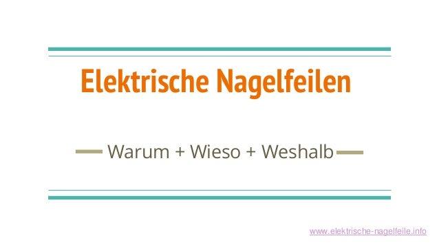 Elektrische Nagelfeilen Warum + Wieso + Weshalb www.elektrische-nagelfeile.info