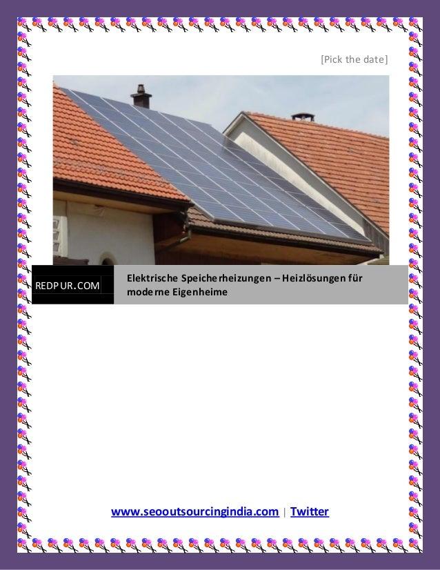 [Pick the date]                Elektrische Speicherheizungen – Heizlösungen fürREDPUR. COM                moderne Eigenhei...