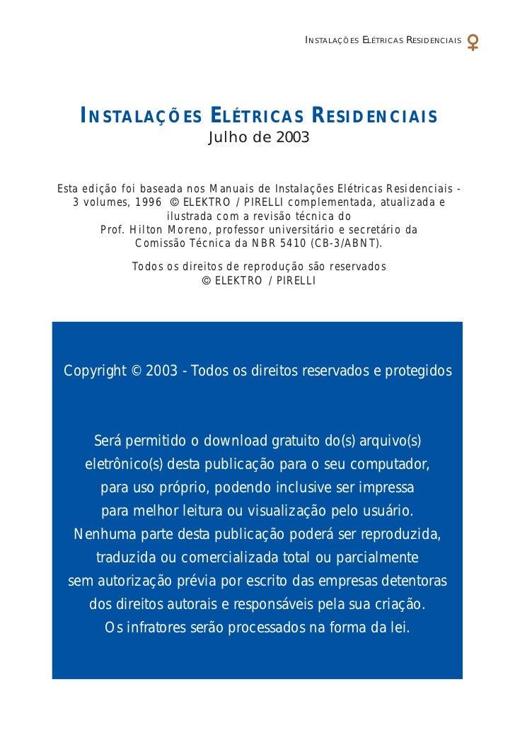 I NSTALAÇÕES E LÉTRICAS R ESIDENCIAIS    I NSTALAÇÕES E LÉTRICAS R ESIDENCIAIS                            Julho de 2003Est...