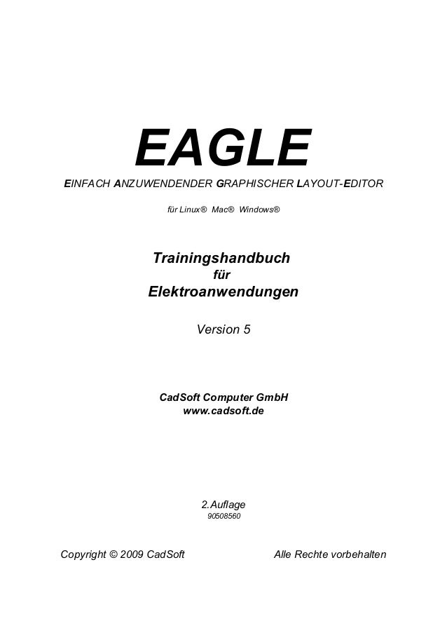 EAGLE EINFACH ANZUWENDENDER GRAPHISCHER LAYOUT-EDITOR für Linux® Mac® Windows®  Trainingshandbuch für  Elektroanwendungen ...