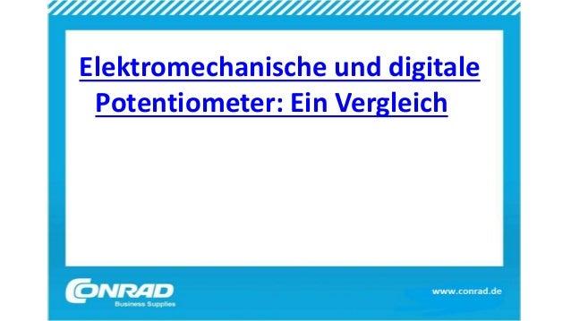 Elektromechanische und digitale Potentiometer: Ein Vergleich
