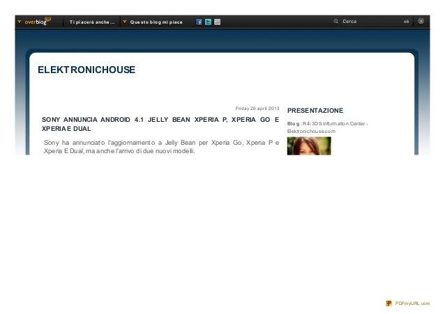 Friday 26 april 2013SONY ANNUNCIA ANDROID 4.1 JELLY BEAN XPERIA P, XPERIA GO EXPERIA E DUALSony ha annunciato laggiornamen...