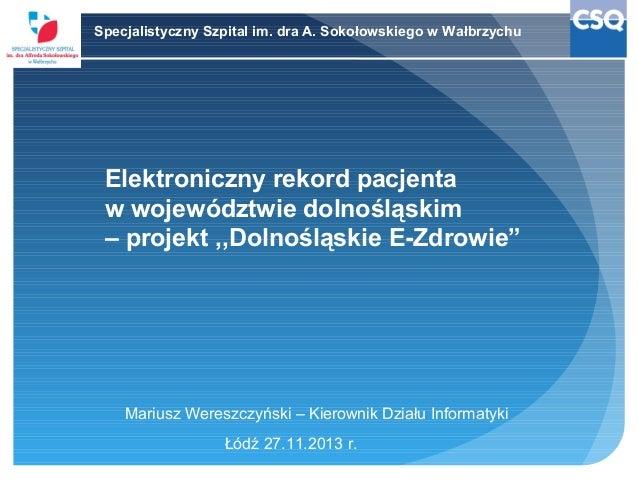 Specjalistyczny Szpital im. dra A. Sokołowskiego w Wałbrzychu  Elektroniczny rekord pacjenta w województwie dolnośląskim –...