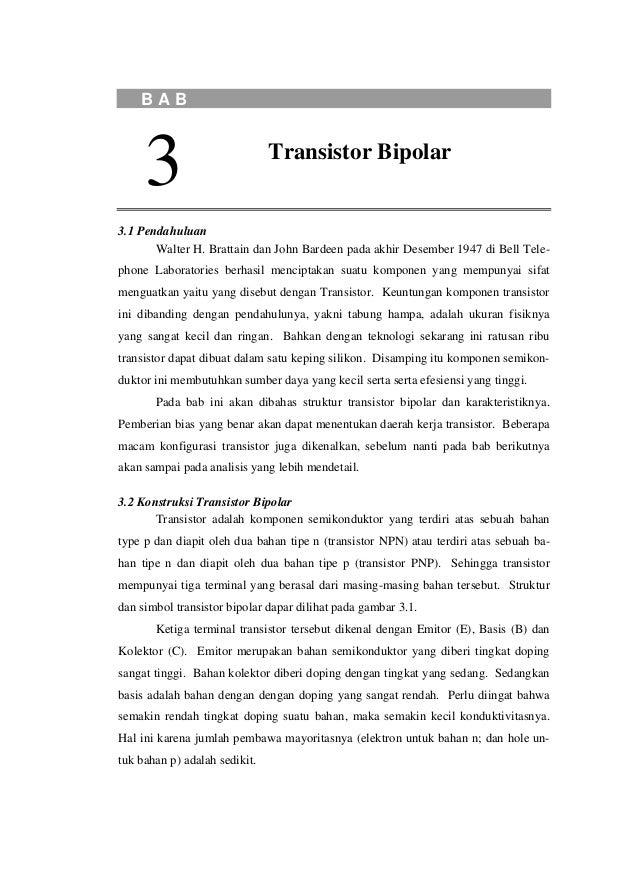 BAB     3                         Transistor Bipolar3.1 Pendahuluan       Walter H. Brattain dan John Bardeen pada akhir D...