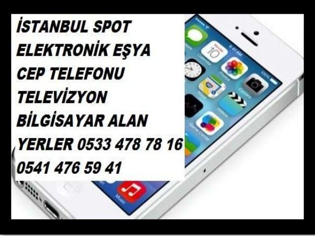 İstanbul spot elektronik eşya alan yerler 0533 478 78 16