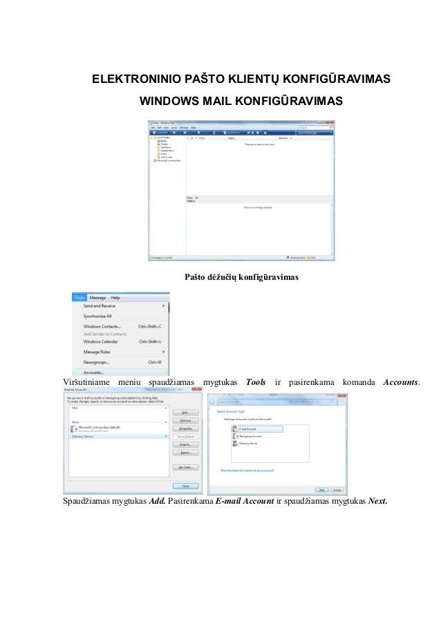 ELEKTRONINIO PAŠTO KLIENTŲ KONFIGŪRAVIMAS WINDOWS MAIL KONFIGŪRAVIMAS Pašto dėžučių konfigūravimas Viršutiniame meniu spau...