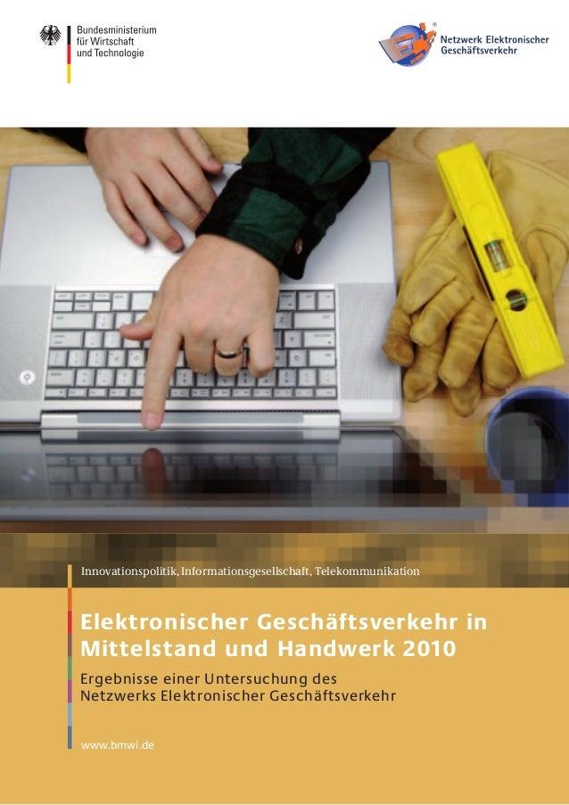 www.bmwi.deInnovationspolitik, Informationsgesellschaft, TelekommunikationElektronischer Geschäftsverkehr inMittelstand un...