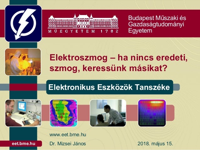 Budapest Műszaki és Gazdaságtudományi Egyetem Elektronikus Eszközök Tanszéke eet.bme.hu Elektroszmog – ha nincs eredeti, s...