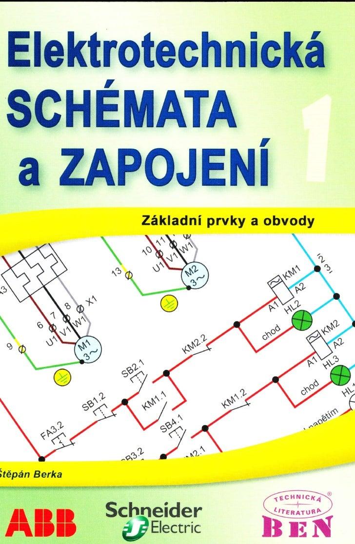 Elektrotechnlcká SCHEMATA a ZAPOJENI                  Zák|adní prvky a obvodyitěpán Berka  rl ll ll     Schneider ftlttt  ...