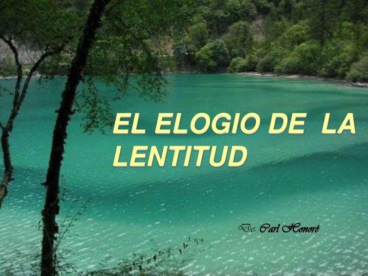EL ELOGIO DE LALENTITUD       De: Carl Honoré