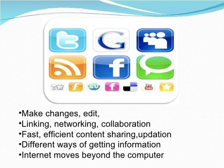 <ul><li>Make changes, edit,  </li></ul><ul><li>Linking, networking, collaboration </li></ul><ul><li>Fast, efficient conten...