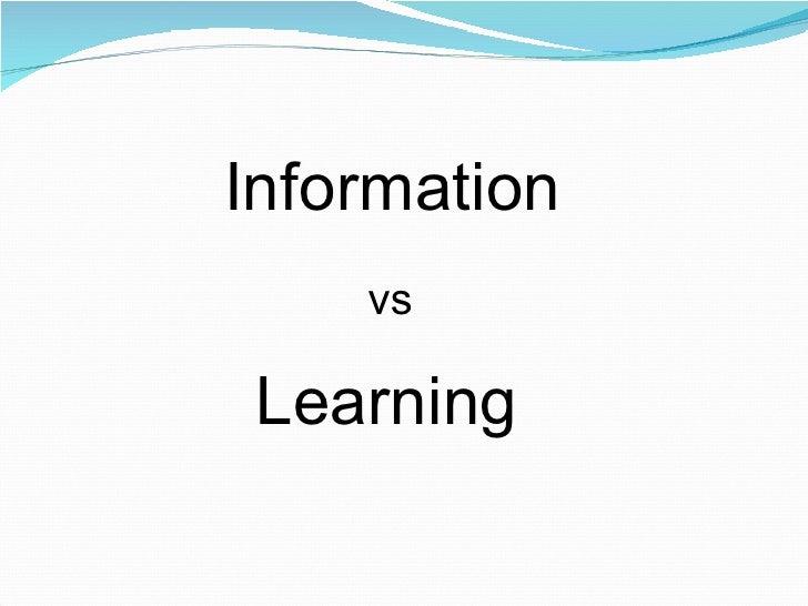 Information Learning vs