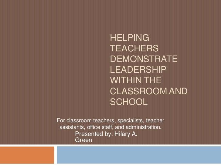 HELPING                      TEACHERS                      DEMONSTRATE                      LEADERSHIP                    ...