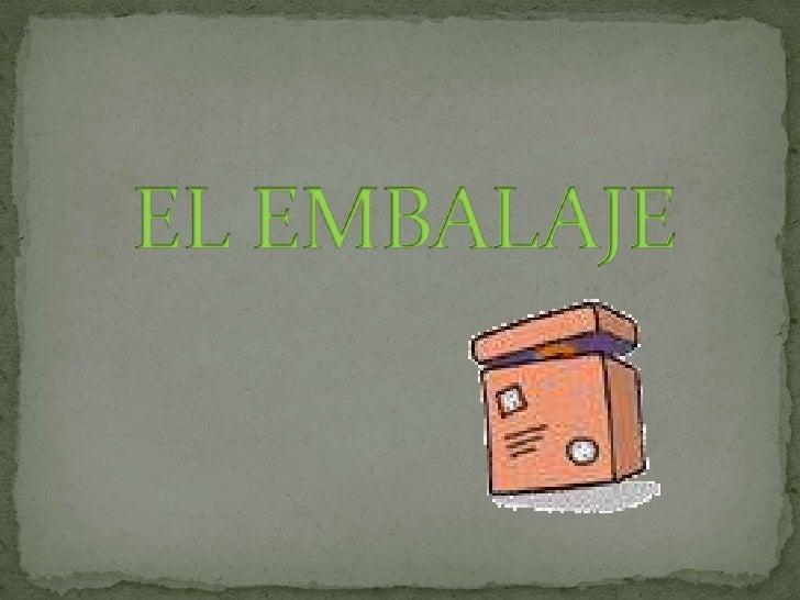 EL EMBALAJE<br />