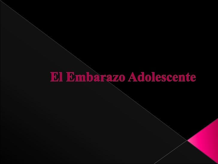 El Embarazo Adolescente<br />