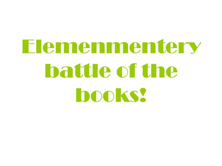Elemenmentery  battle of the    books!