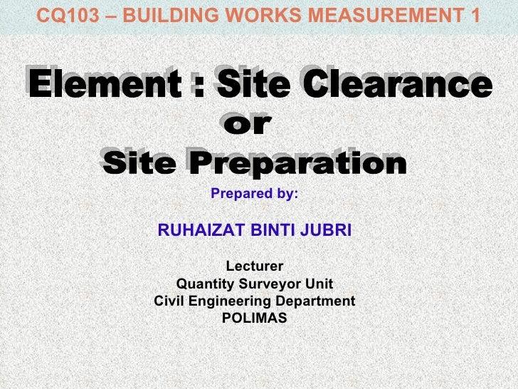 CQ103 – BUILDING WORKS MEASUREMENT 1                Prepared by:         RUHAIZAT BINTI JUBRI                    Lecturer ...