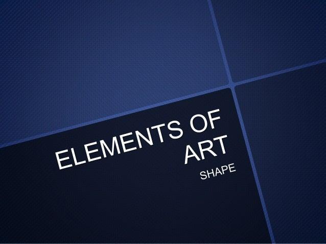 Elements Of Art Shape : Elements of art shape