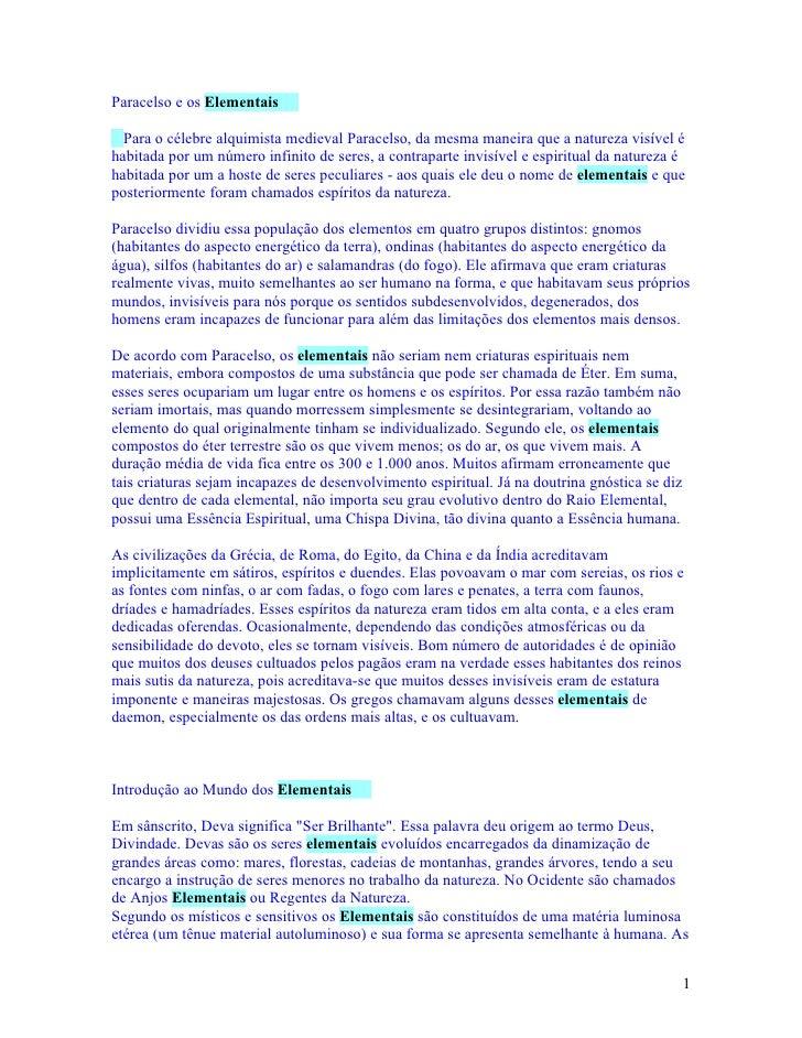 Paracelso e os Elementais  Para o célebre alquimista medieval Paracelso, da mesma maneira que a natureza visível éhabitada...