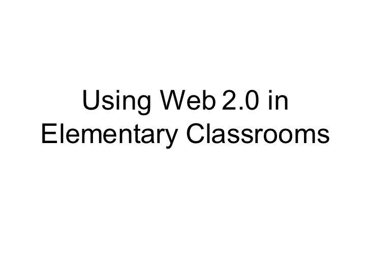 Using Web 2.0 in Elementary Classrooms