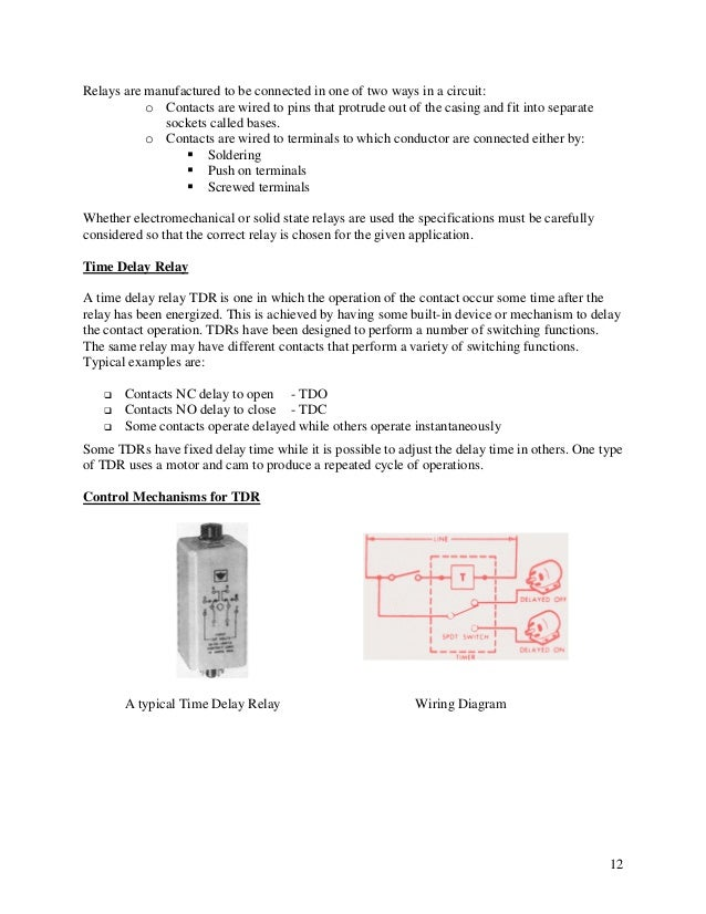 Wiring Diagram Relay Symbol Basics Of Time Delay Relays Tdrs - 14.13 on surge protector wiring, inverter wiring, time delay stop start, terminal block wiring, distributor wiring, cable wiring, time delay fuse box, time delay module, potentiometer wiring, resistor wiring, condensate pump wiring, thermostat wiring, control wiring, gas valve wiring, air conditioner motor wiring, contactor wiring, switch wiring, strobe light wiring, blower motor wiring, timer wiring,