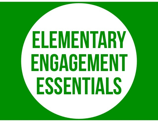 ELEMENTARY ENGAGEMENT ESSENTIALS