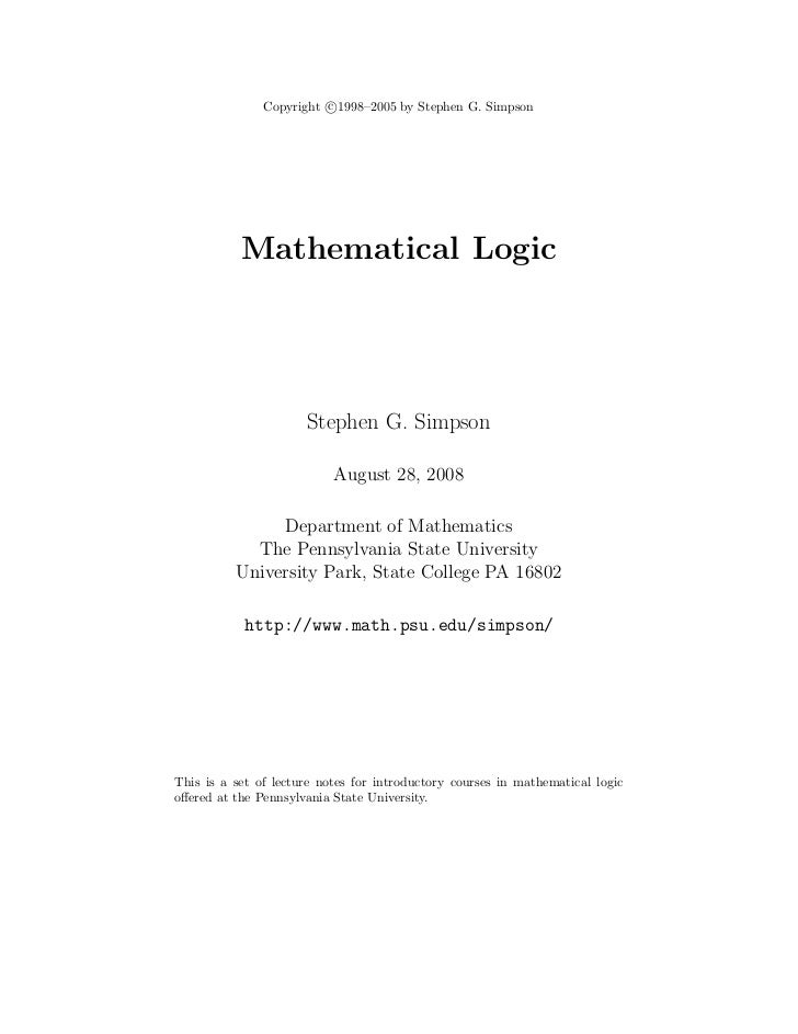 Copyright c 1998–2005 by Stephen G. Simpson           Mathematical Logic                      Stephen G. Simpson          ...