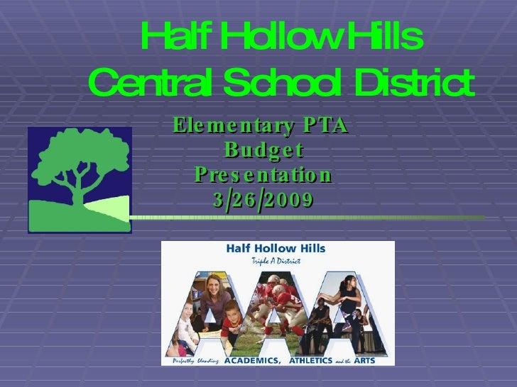 Half Hollow Hills Central School District Elementary PTA  Budget Presentation 3/26/2009