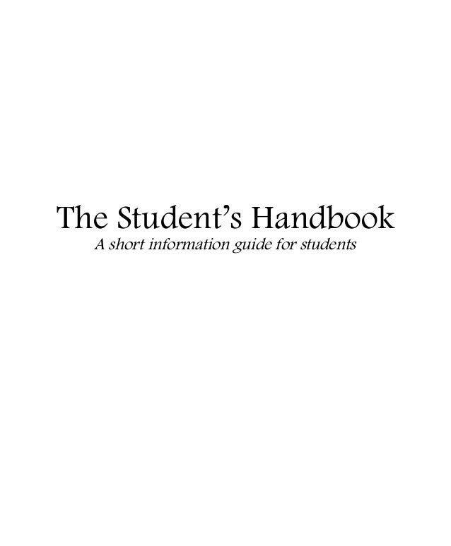 The Student's Handbook A short information guide for students
