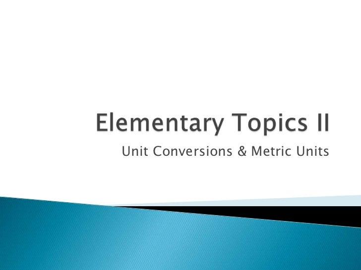 Unit Conversions & Metric Units