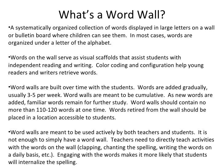 What's a Word Wall? <ul><li>A systematically organized collection of words displayed in large letters on a wall or bulleti...