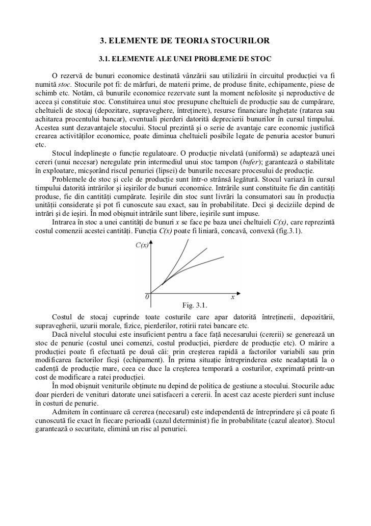 3. ELEMENTE DE TEORIA STOCURILOR                      3.1. ELEMENTE ALE UNEI PROBLEME DE STOC      O rezervă de bunuri eco...