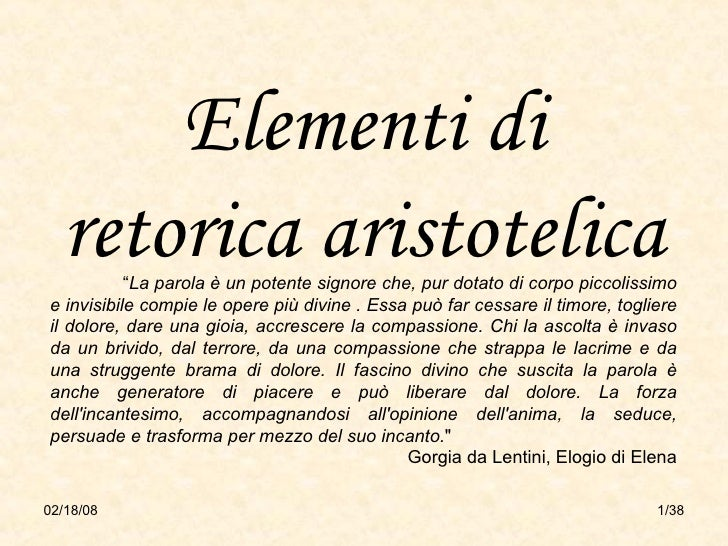 """Elementi di retorica aristotelica """" La parola è un potente signore che, pur dotato di corpo piccolissimo e invisibile comp..."""