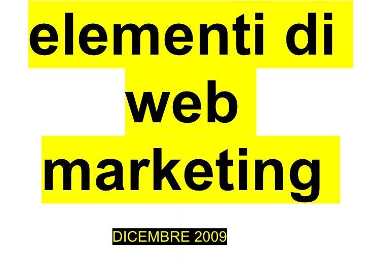elementi di    web marketing   DICEMBRE 2009