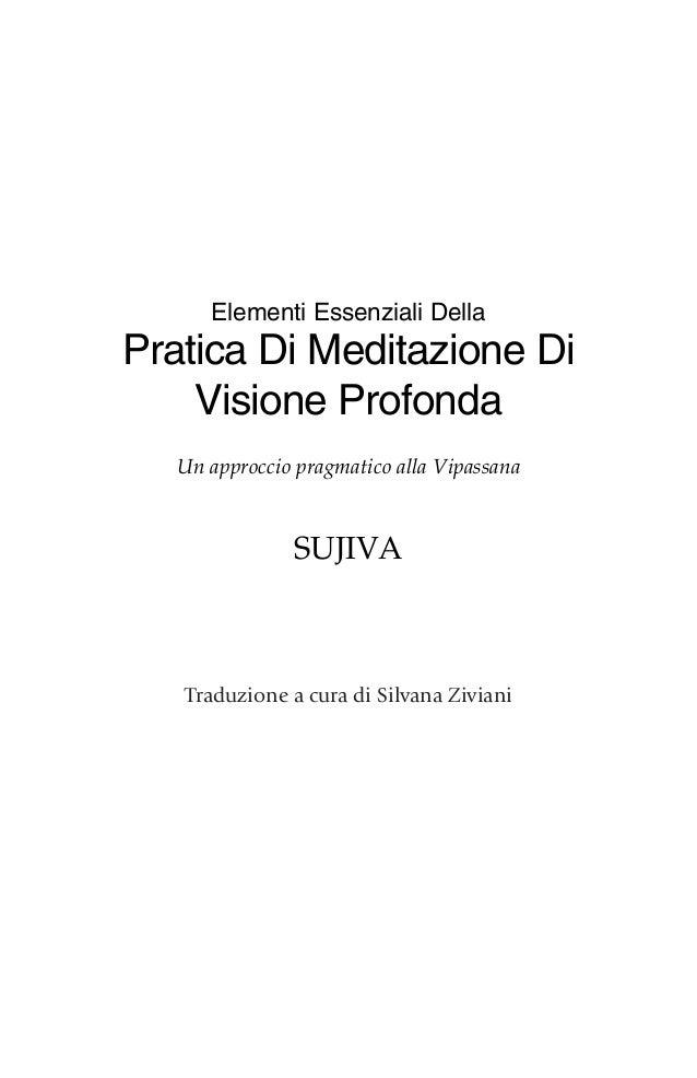 Elementi Essenziali Della Pratica Di Meditazione Di Visione Profonda Un approccio pragmatico alla Vipassana SUJIVA Traduzi...