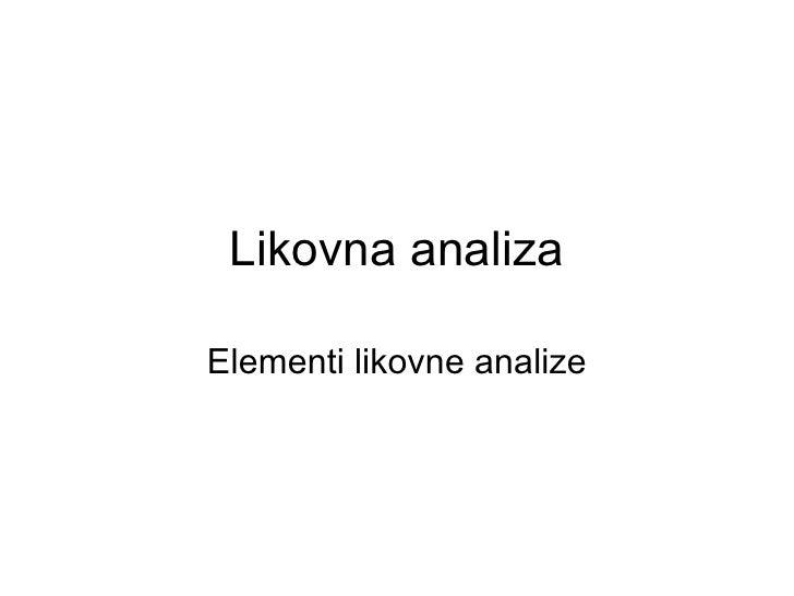 Likovna analiza Elementi likovne analize