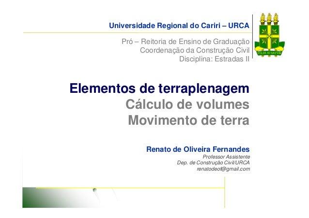 Universidade Regional do Cariri – URCA  Pró – Reitoria de Ensino de Graduação  Coordenação da Construção Civil  Disciplina...