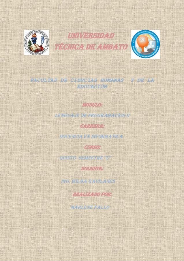 UNIVERSIDAD      TÉCNICA DE AMBATOFACULTAD DE CIENCIAS HUMANAS         Y DE LA              EDUCACIÓN                MODUL...