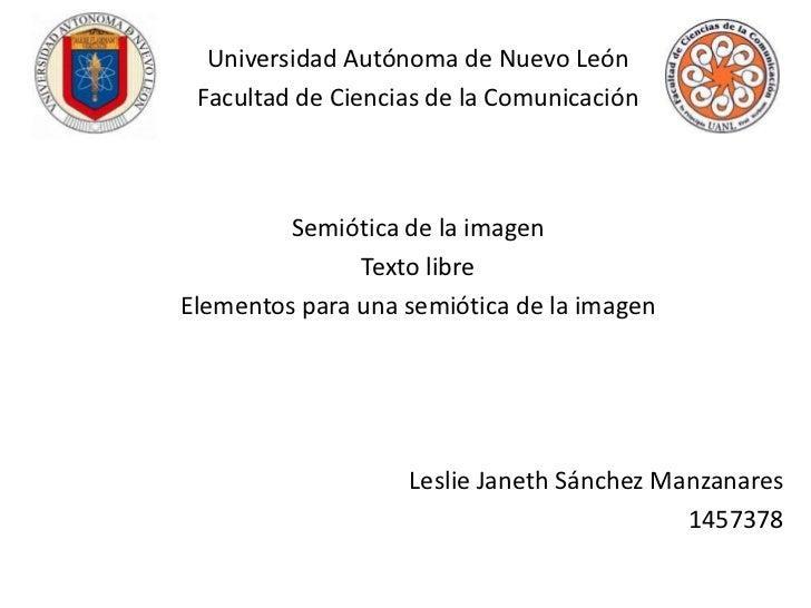 Universidad Autónoma de Nuevo León Facultad de Ciencias de la Comunicación         Semiótica de la imagen               Te...