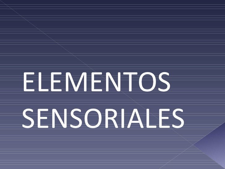 ELEMENTOS SENSORIALES