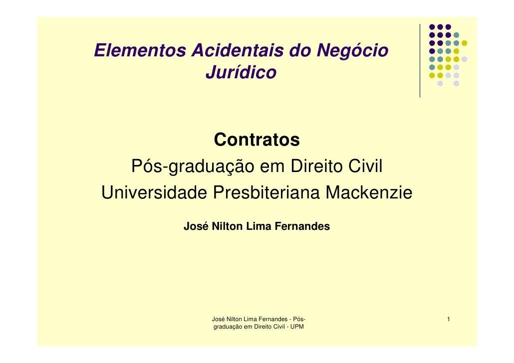 Elementos Acidentais do Negócio            Jurídico                Contratos    Pós-graduação em Direito Civil Universidad...