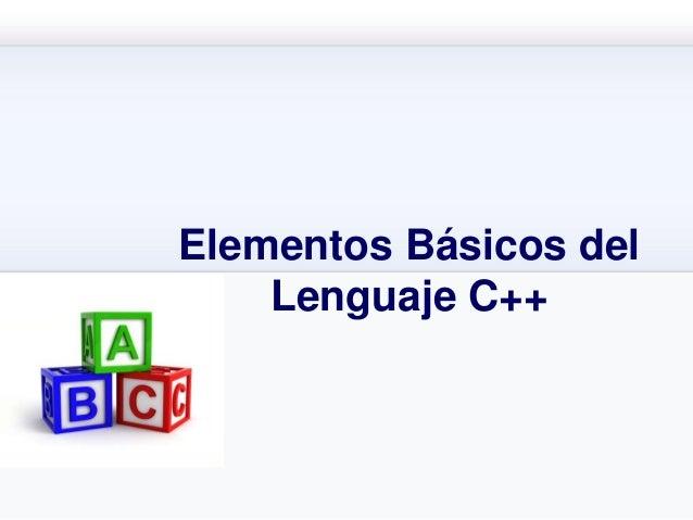 Elementos Básicos del Lenguaje C++
