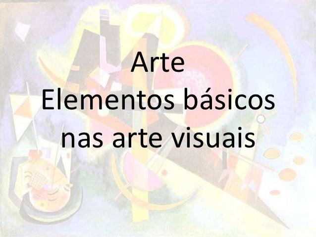ArteElementos básicos  nas arte visuais
