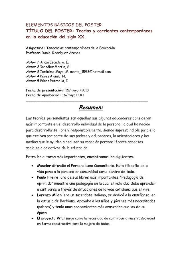 ELEMENTOS BÁSICOS DEL POSTERTÍTULO DEL POSTER: Teorías y corrientes contemporáneasen la educación del siglo XX.Asignatura:...
